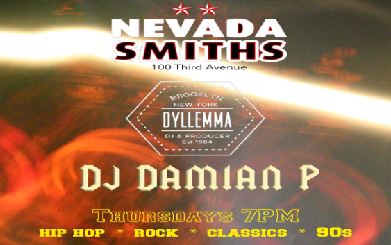 DJ Damien P LIVE @ Nevada Smiths every Thursday night